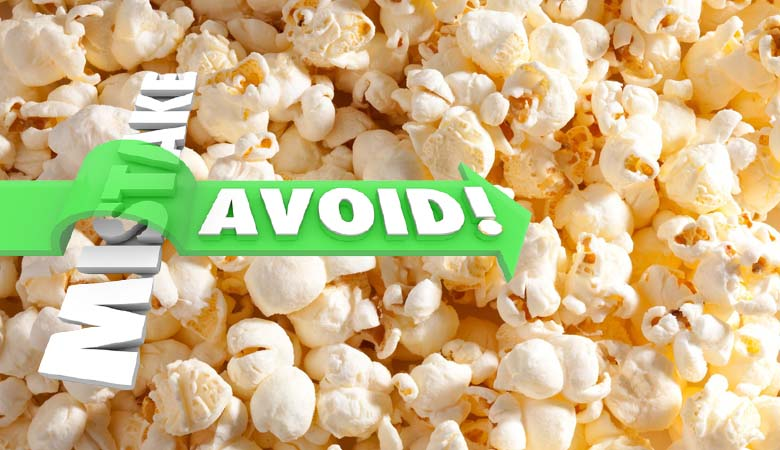 Popcorn Mistakes to Avoid