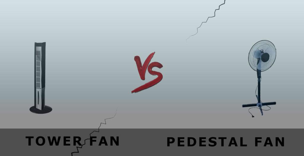 Tower Fan Vs Pedestal Fan - Which One Should You Buy?