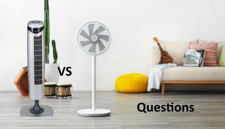 Tower Vs Pedestal Fan Questions