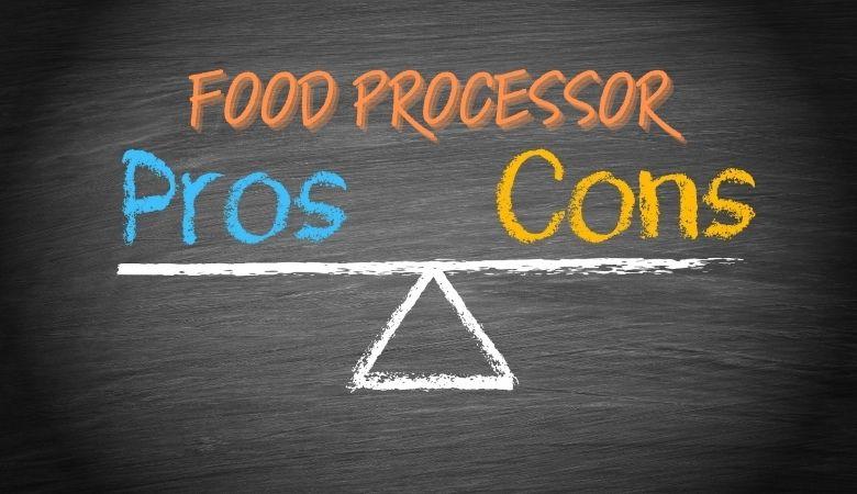 Food Processor Pros Cons